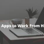Las mejores aplicaciones y servicios para trabajar desde casa para facilitar el trabajo remoto