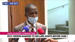 EFCC ordenó a los banqueros que reporten sus activos antes del 1 de junio
