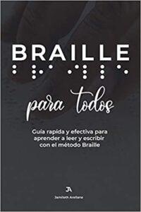 Braille para todos: guía rápida y efectiva para aprender a leer y escribir braille jamileth arellane